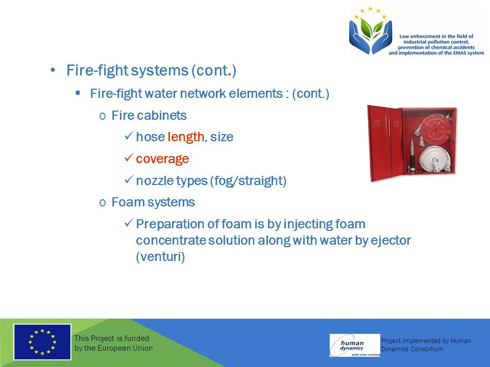 This Project is funded by the European Union Project implemented by Human Dynamics Consortium Fire-fight systems (cont.)  Fire-fight water network el