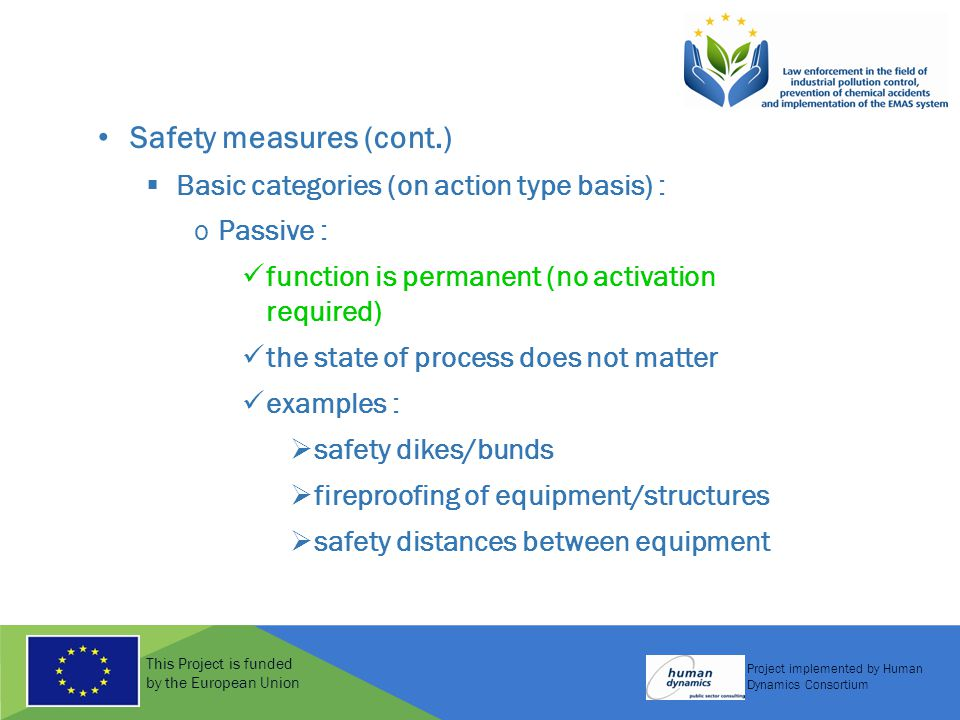 This Project is funded by the European Union Project implemented by Human Dynamics Consortium Safety measures (cont.)  Basic categories (on action ty
