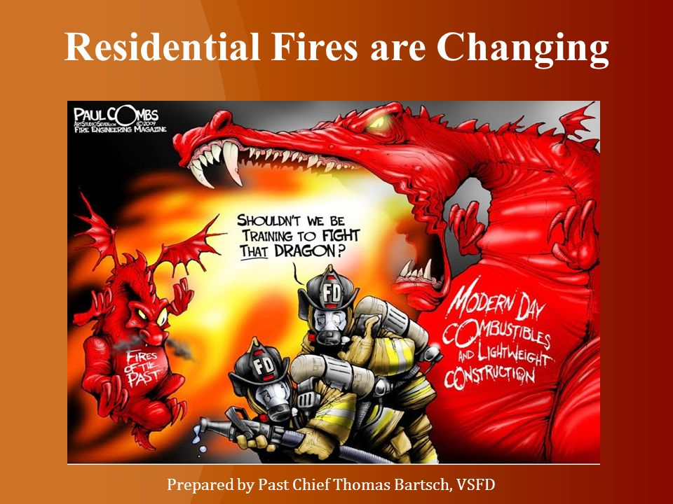 Residential Fires are Changing Prepared by Past Chief Thomas Bartsch, VSFD