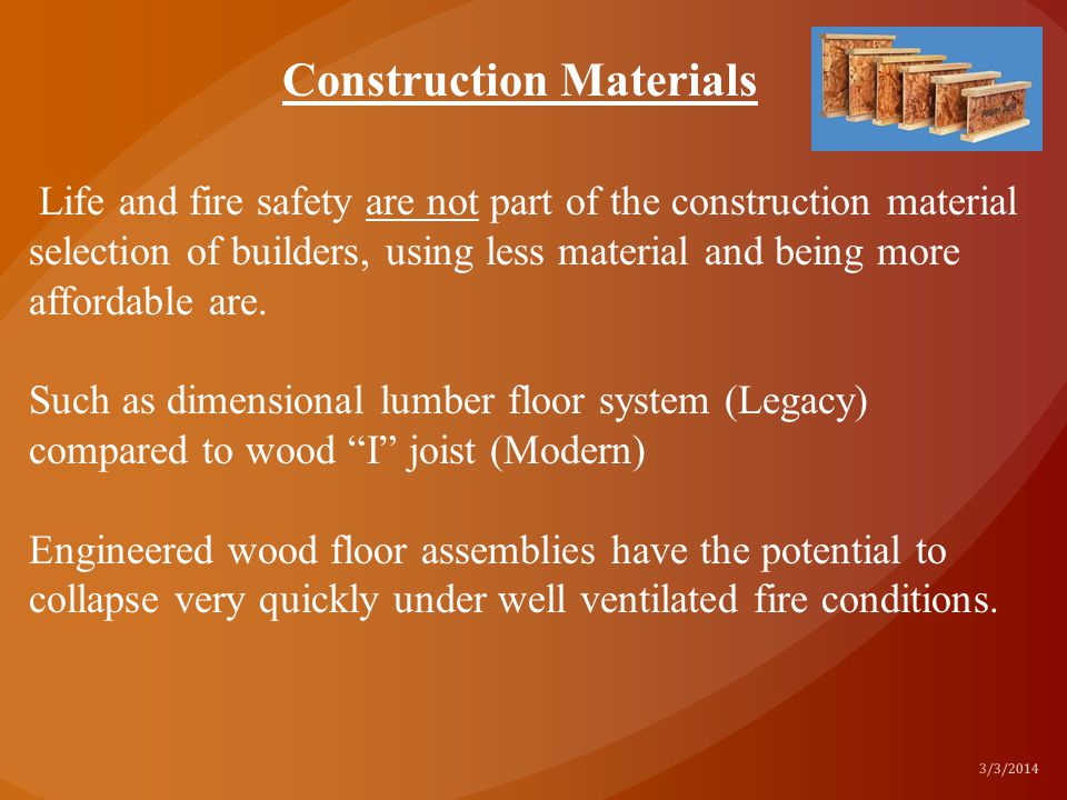 Life and fire safety are not part of the construction material selection of builders, using less material and being more affordable are. Such as dimen