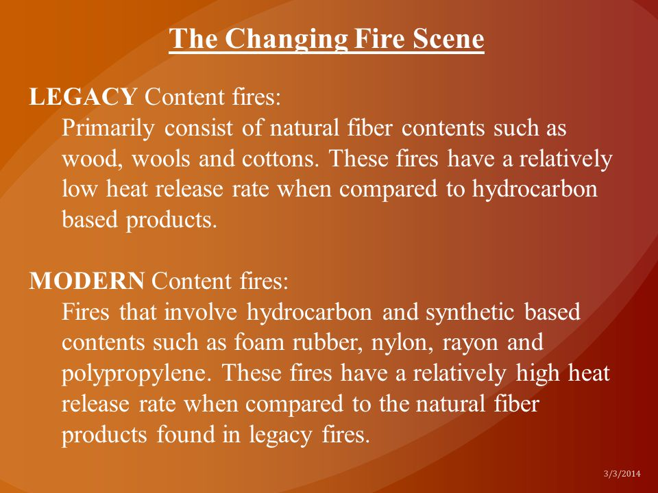 LEGACY Content fires: Primarily consist of natural fiber contents such as wood, wools and cottons. These fires have a relatively low heat release rate