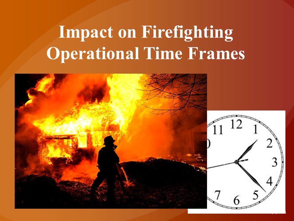 Impact on Firefighting Operational Time Frames 3/3/2014