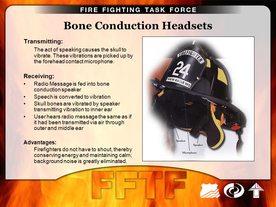 Bone Conduction Headsets Transmitting: The act of speaking causes the skull to vibrate. These vibrations are picked up by the forehead contact microph
