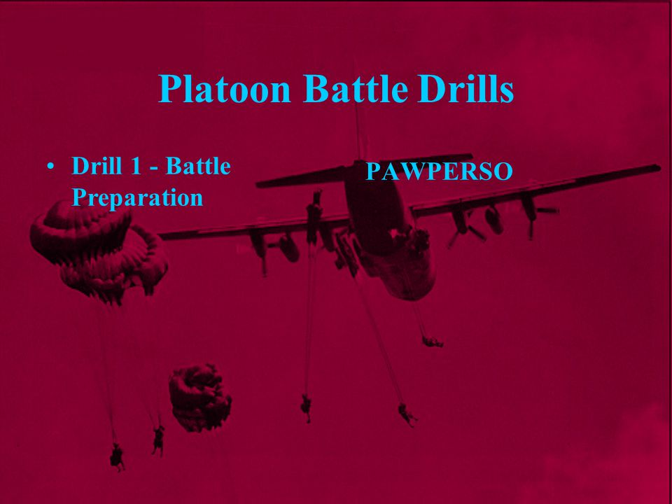 Platoon Battle Drills Stage 2 - The Assault The fire teams of the assaulting Sect move forward One fire team will form a firebase, and the other will assault the first en posn Drill 3 - The Attack