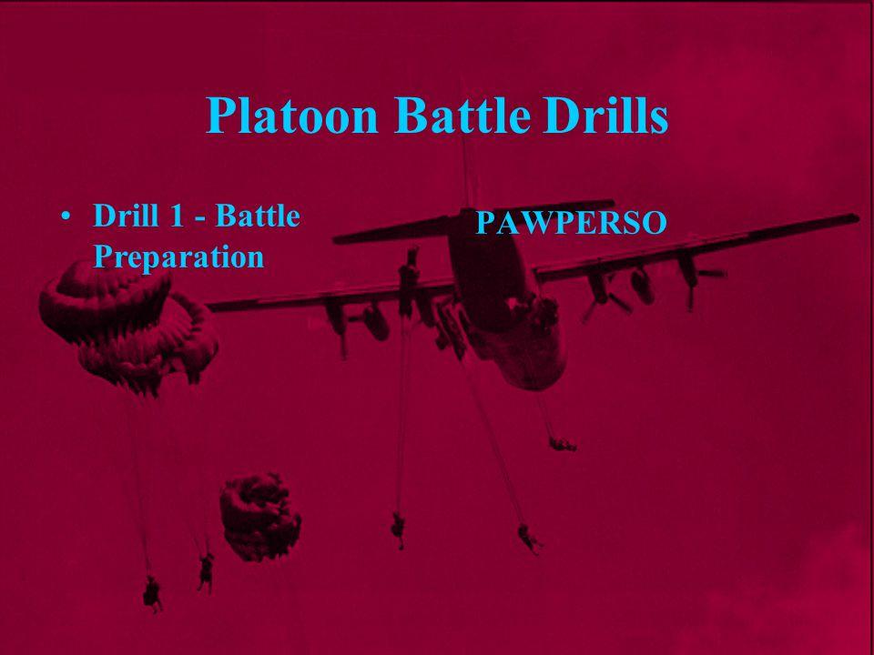 Platoon Battle Drills PAWPERSO Drill 1 - Battle Preparation