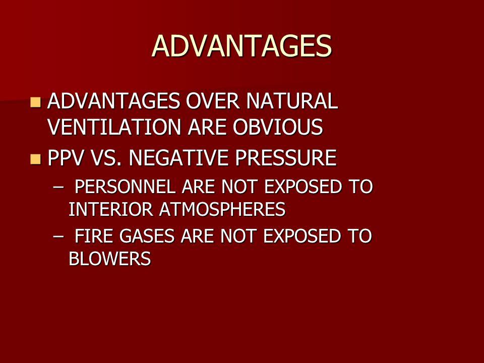 ADVANTAGES ADVANTAGES OVER NATURAL VENTILATION ARE OBVIOUS ADVANTAGES OVER NATURAL VENTILATION ARE OBVIOUS PPV VS.