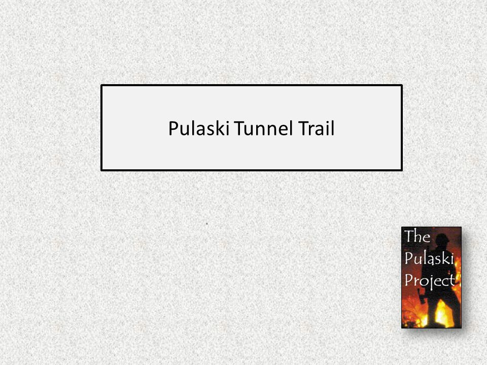 Pulaski Tunnel Trail.