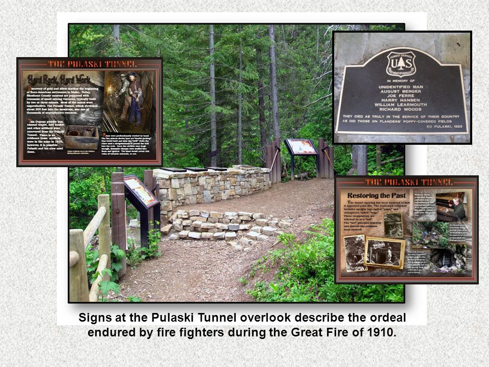 Signs at the Pulaski Tunnel overlook describe the ordeal endured by fire fighters during the Great Fire of 1910.