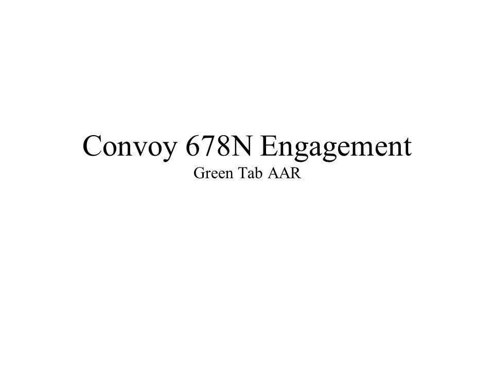 Convoy 678N Engagement Green Tab AAR