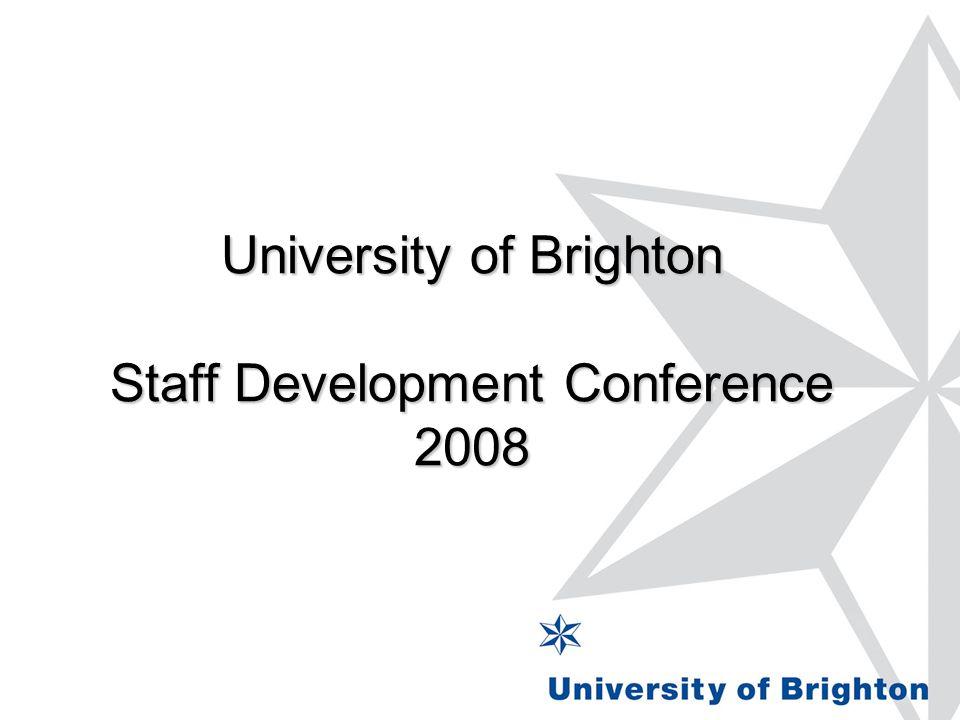 University of Brighton Staff Development Conference 2008