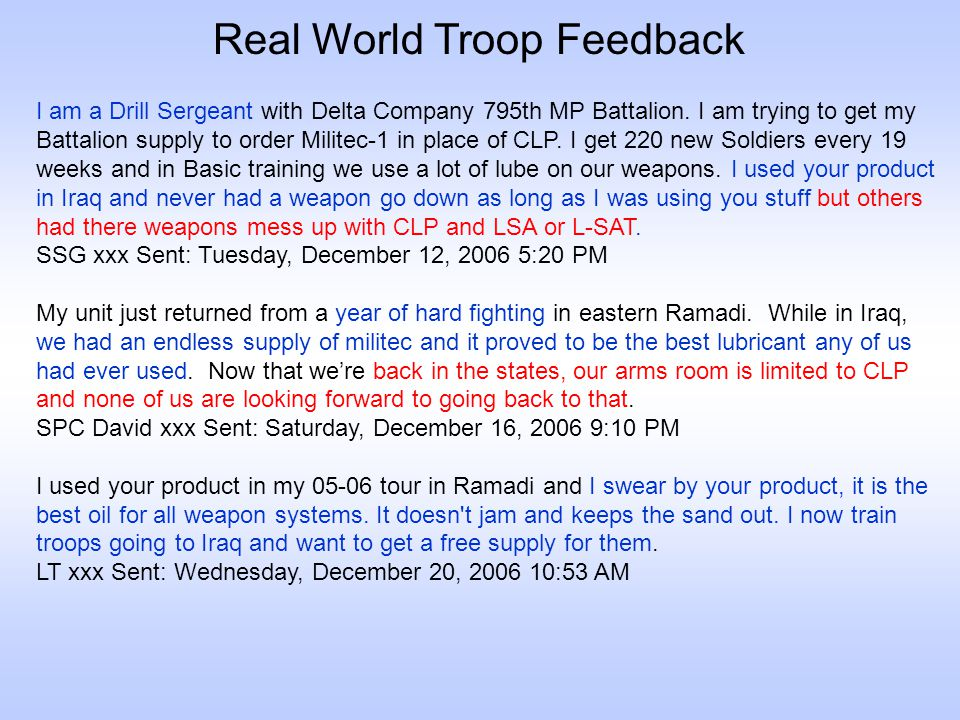 Real World Troop Feedback I am a Drill Sergeant with Delta Company 795th MP Battalion. I am trying to get my Battalion supply to order Militec-1 in pl