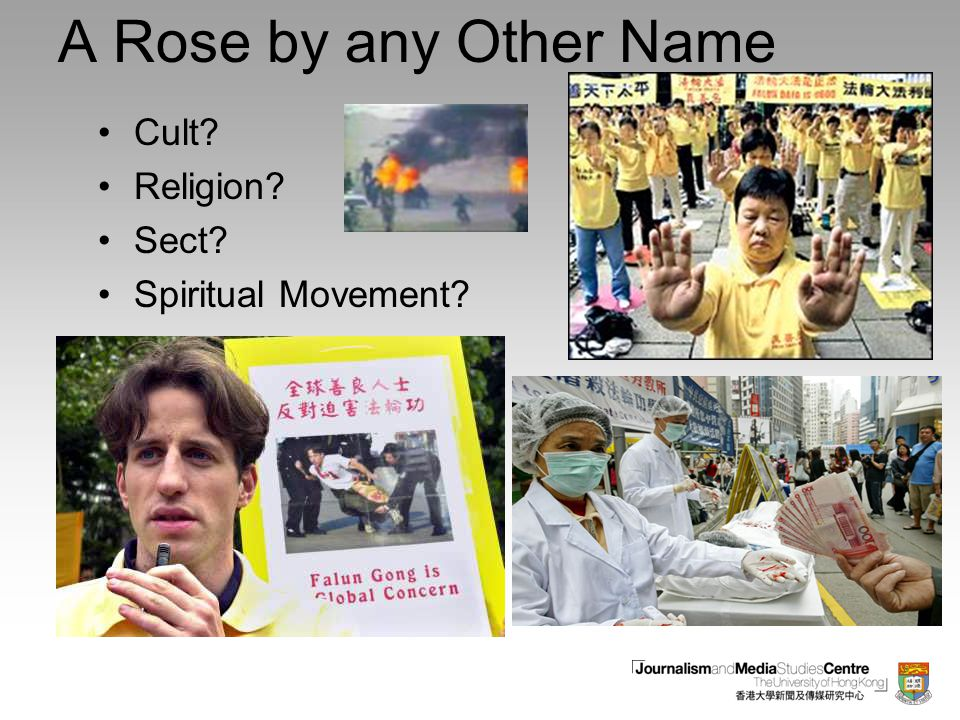 A Rose by any Other Name Cult? Religion? Sect? Spiritual Movement?