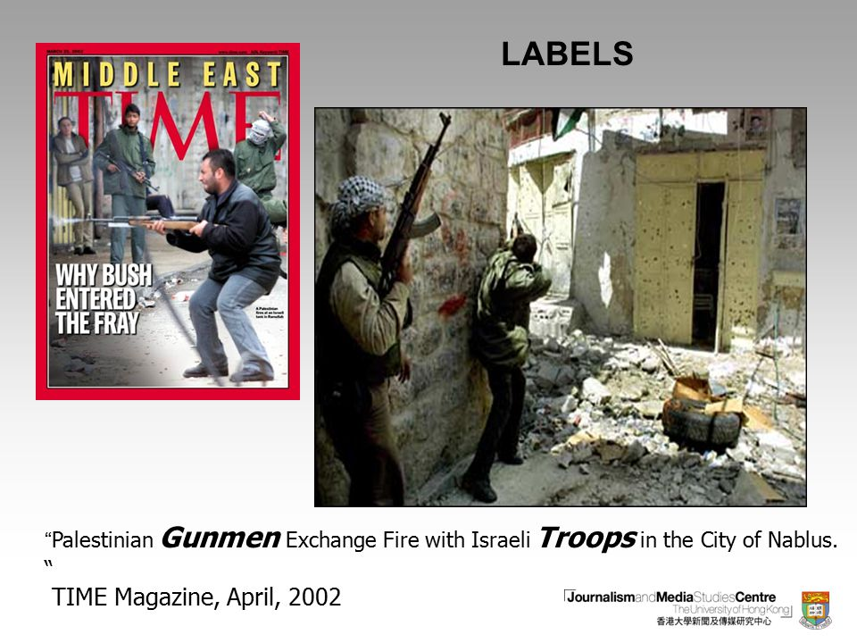 "LABELS ""Palestinian Gunmen Exchange Fire with Israeli Troops in the City of Nablus. "" TIME Magazine, April, 2002"