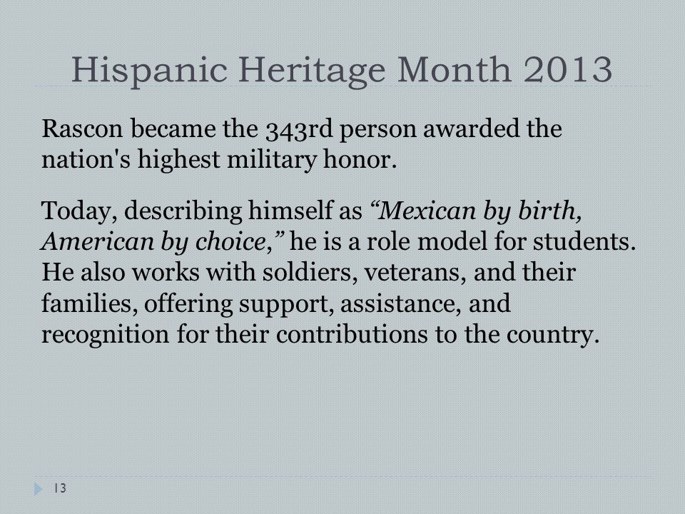 Hispanic Heritage Month 2013 13 Rascon became the 343rd person awarded the nation s highest military honor.