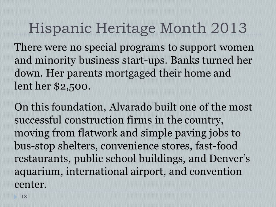 Hispanic Heritage Month 2013 There were no special programs to support women and minority business start-ups.