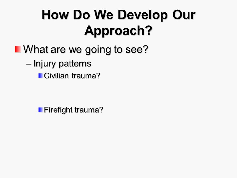 How Do We Develop Our Approach.What are we going to see.
