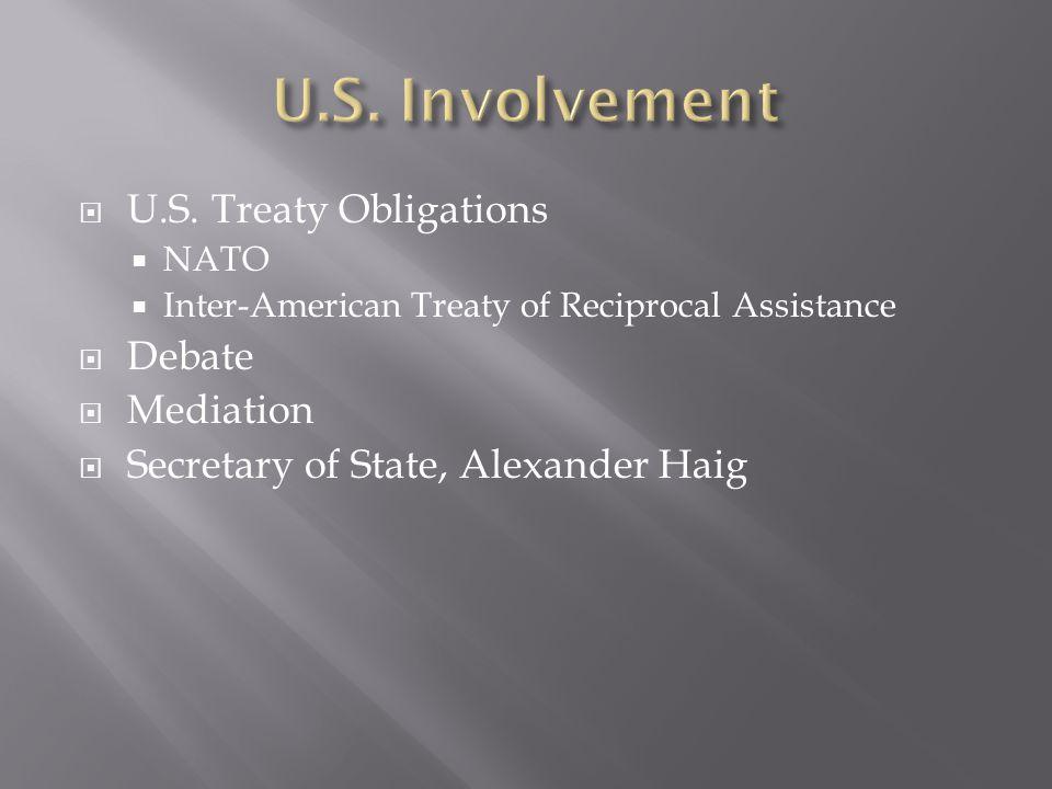  U.S. Treaty Obligations  NATO  Inter-American Treaty of Reciprocal Assistance  Debate  Mediation  Secretary of State, Alexander Haig