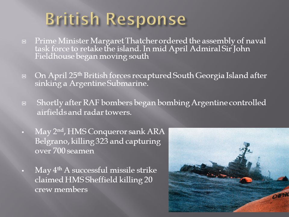  Prime Minister Margaret Thatcher ordered the assembly of naval task force to retake the island.