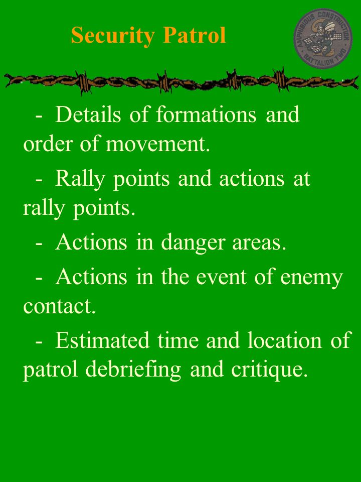  - Details of formations and order of movement.  - Rally points and actions at rally points.  - Actions in danger areas.  - Actions in the event o