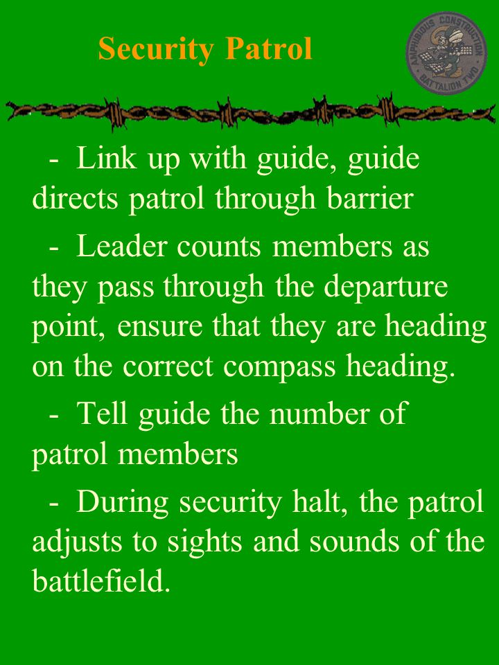  - Link up with guide, guide directs patrol through barrier  - Leader counts members as they pass through the departure point, ensure that they are