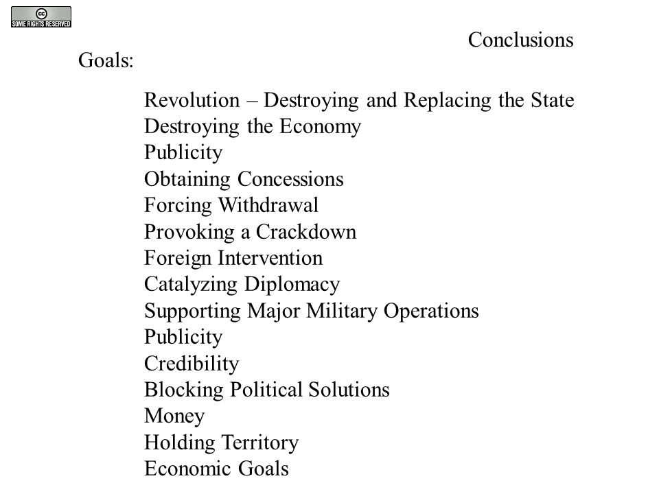 Goals: Revolution – Destroying and Replacing the State Destroying the Economy Publicity Obtaining Concessions Forcing Withdrawal Provoking a Crackdown
