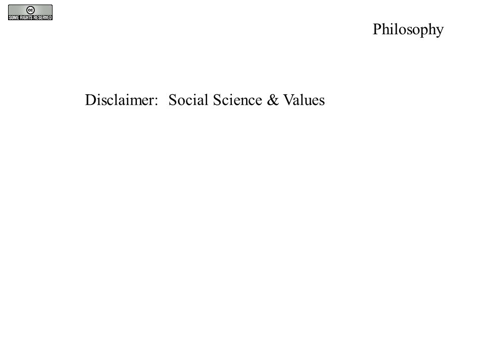 Philosophy Disclaimer: Social Science & Values