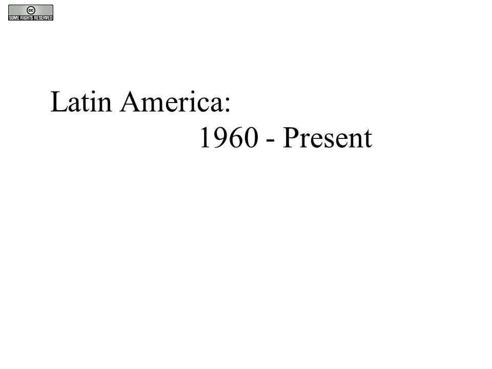 Latin America: 1960 - Present