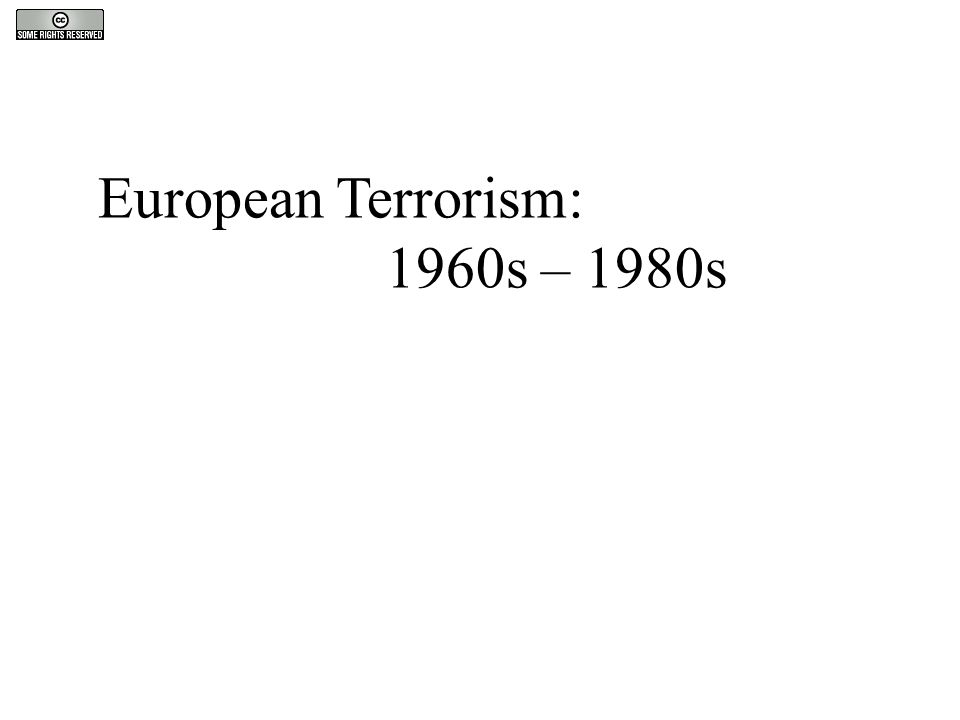 European Terrorism: 1960s – 1980s