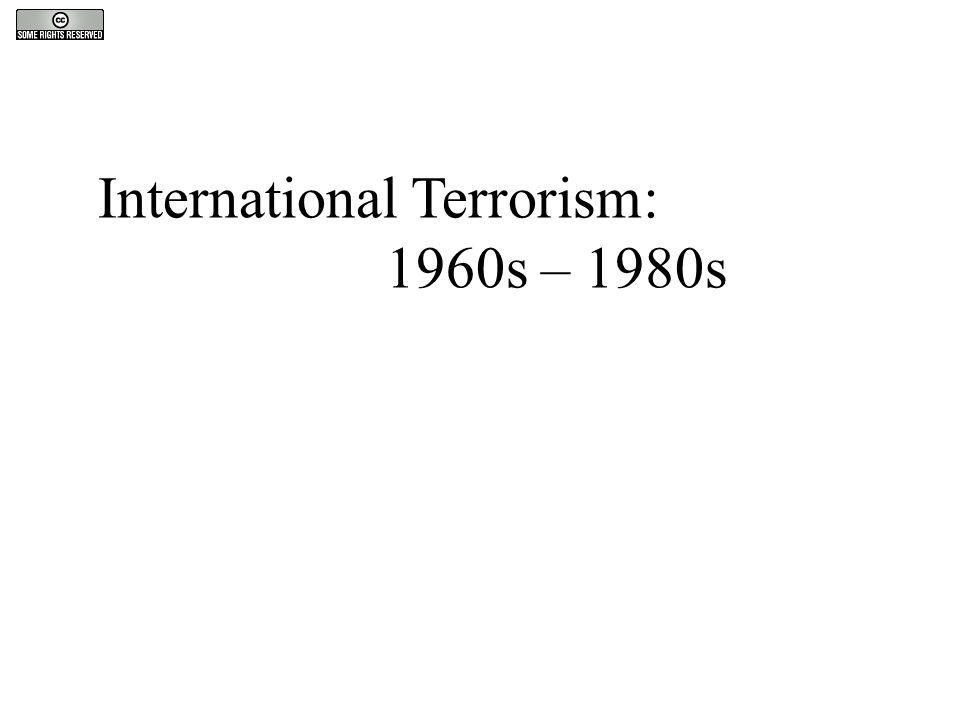 International Terrorism: 1960s – 1980s