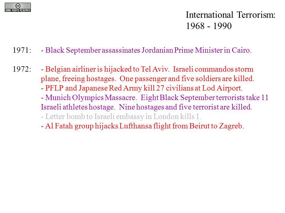 1971:- Black September assassinates Jordanian Prime Minister in Cairo. 1972:- Belgian airliner is hijacked to Tel Aviv. Israeli commandos storm plane,