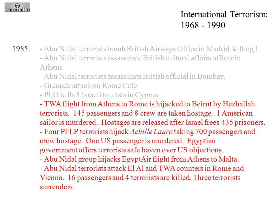 1985:- Abu Nidal terrorists bomb British Airways Office in Madrid, killing 1. - Abu Nidal terrroists assassinate British cultural affairs officer in A