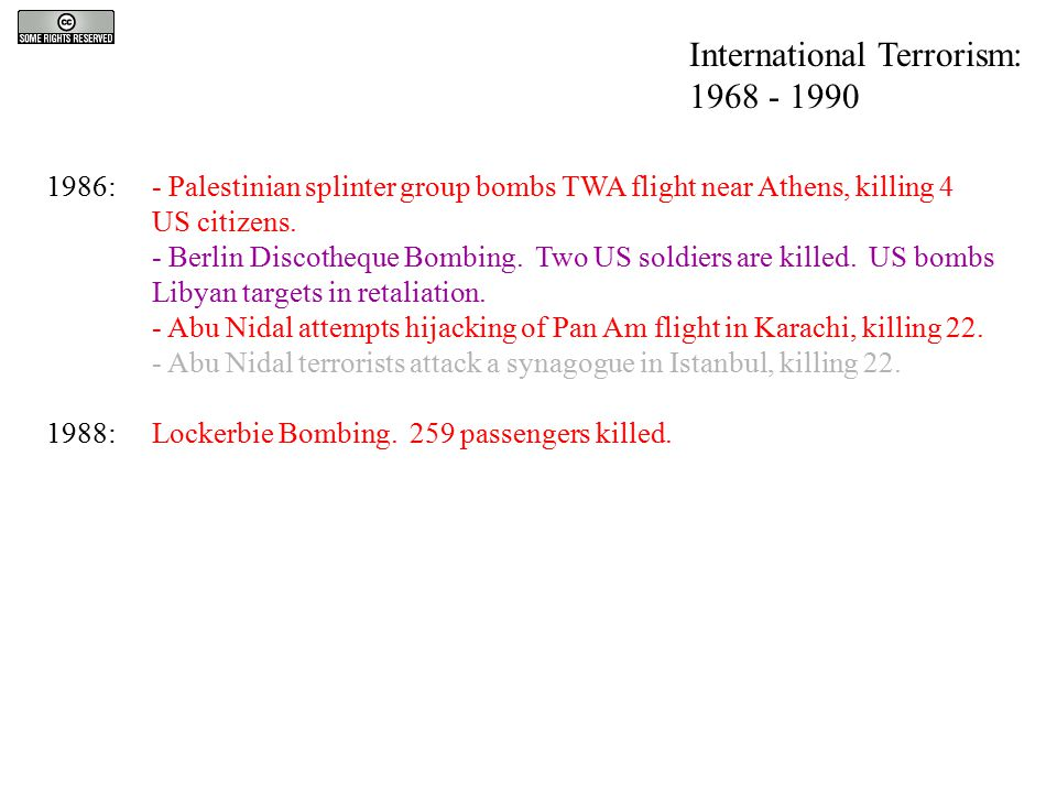 1986:- Palestinian splinter group bombs TWA flight near Athens, killing 4 US citizens. - Berlin Discotheque Bombing. Two US soldiers are killed. US bo