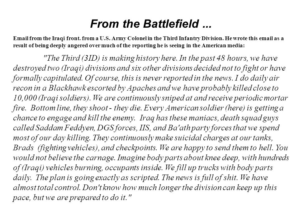 From the Battlefield... Email from the Iraqi front. from a U.S. Army Colonel in the Third Infantry Division. He wrote this email as a result of being