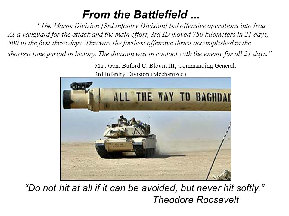 "From the Battlefield... ""The Marne Division [3rd Infantry Division] led offensive operations into Iraq. As a vanguard for the attack and the main effo"