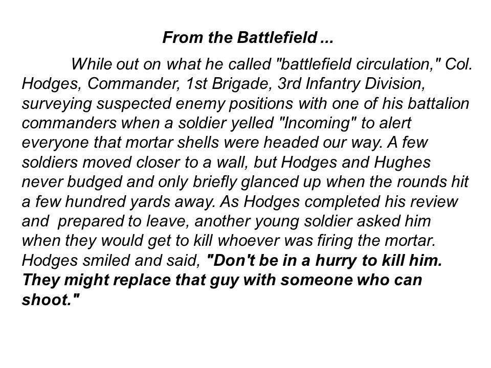 From the Battlefield... While out on what he called