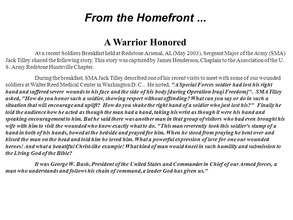 From the Homefront... A Warrior Honored At a recent Soldiers Breakfast held at Redstone Arsenal, AL (May 2003), Sergeant Major of the Army (SMA) Jack