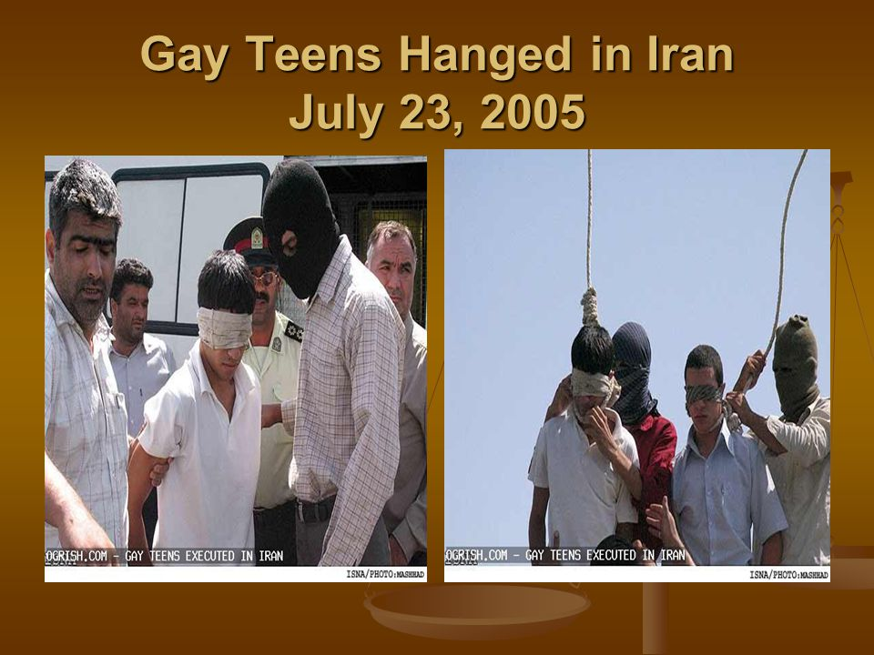 Gay Teens Hanged in Iran July 23, 2005
