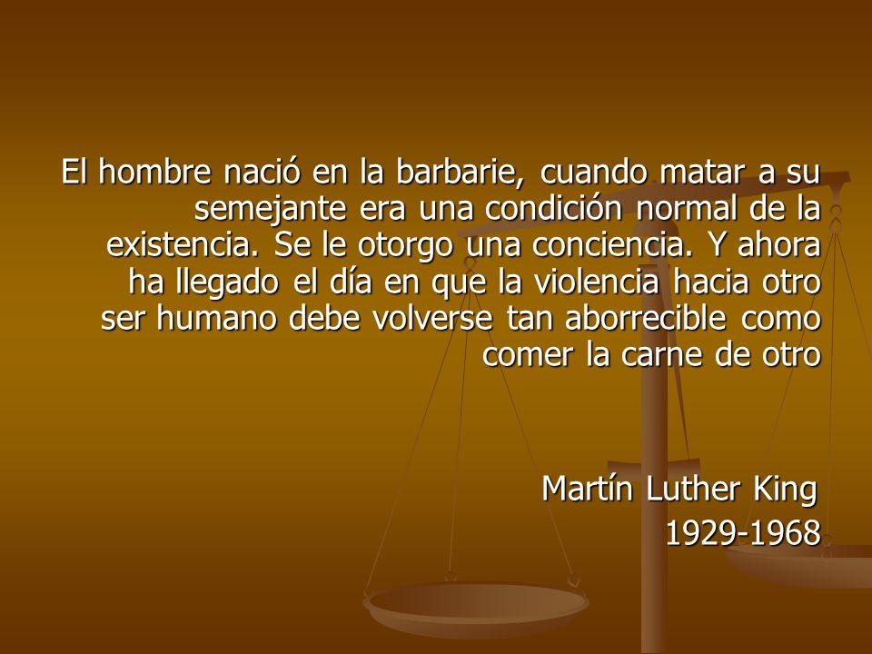 El hombre nació en la barbarie, cuando matar a su semejante era una condición normal de la existencia.