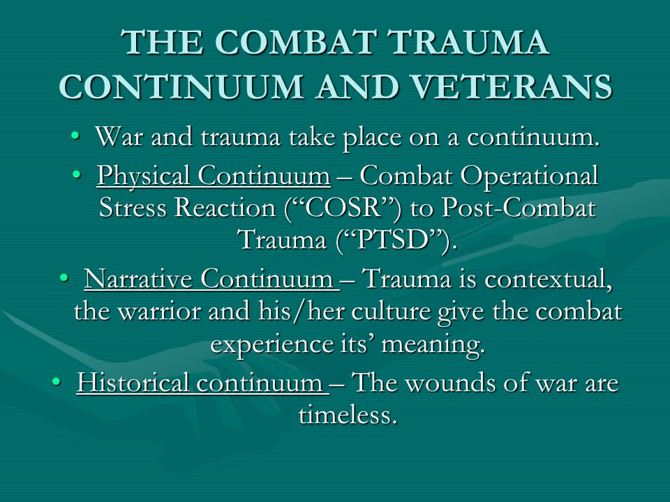 Scars on a Warrior's Heart Psychic Trauma and Warfare throughout History History's Lesson – Longer the exposure to combat, greater the likelihood of psychic injury.History's Lesson – Longer the exposure to combat, greater the likelihood of psychic injury.