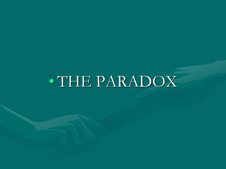 THE PARADOXTHE PARADOX
