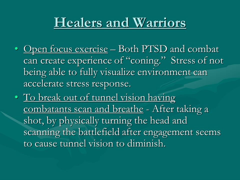 """Healers and Warriors Open focus exercise – Both PTSD and combat can create experience of """"coning."""" Stress of not being able to fully visualize environ"""