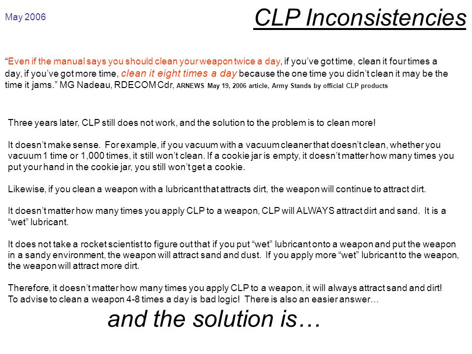 CLP Inconsistencies and the Solution How does MILITEC-1 compare to CLP? See next page