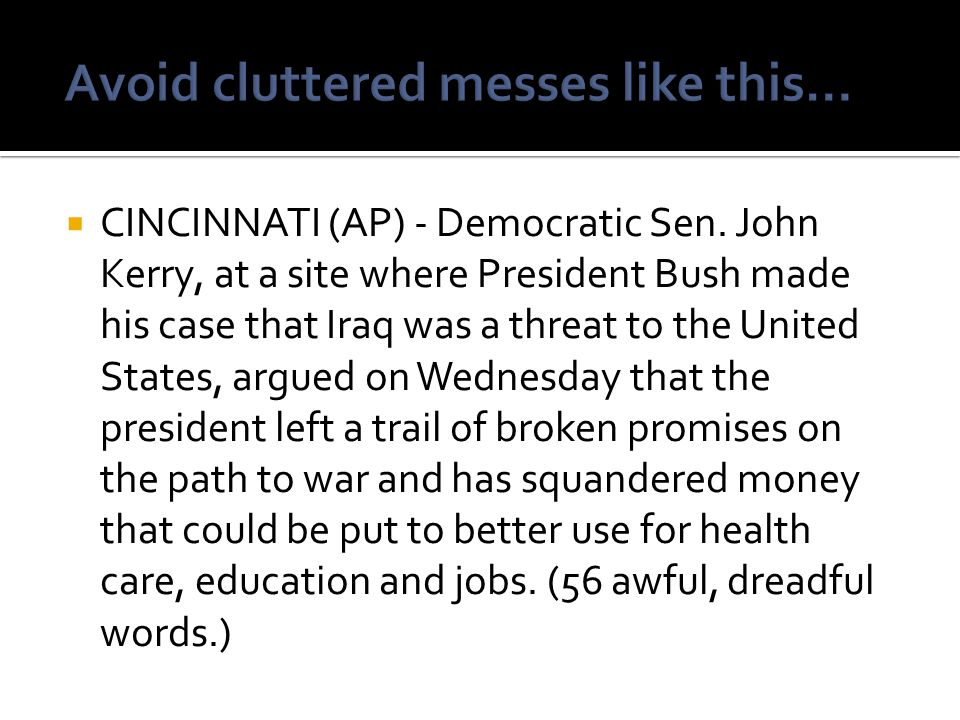  CINCINNATI (AP) - Democratic Sen. John Kerry, at a site where President Bush made his case that Iraq was a threat to the United States, argued on We