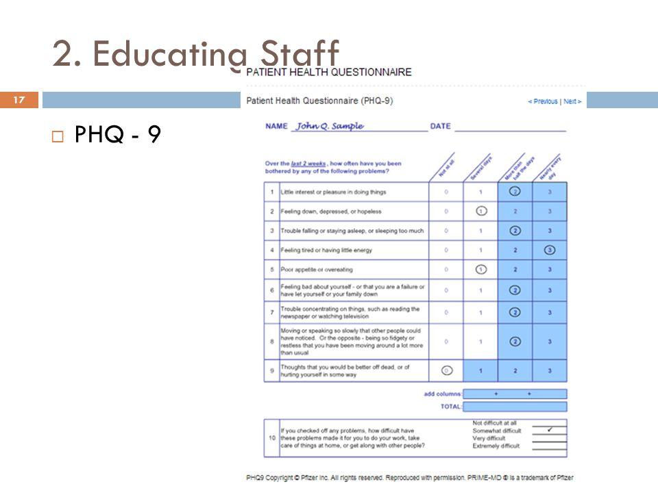 2. Educating Staff  PHQ - 9 17