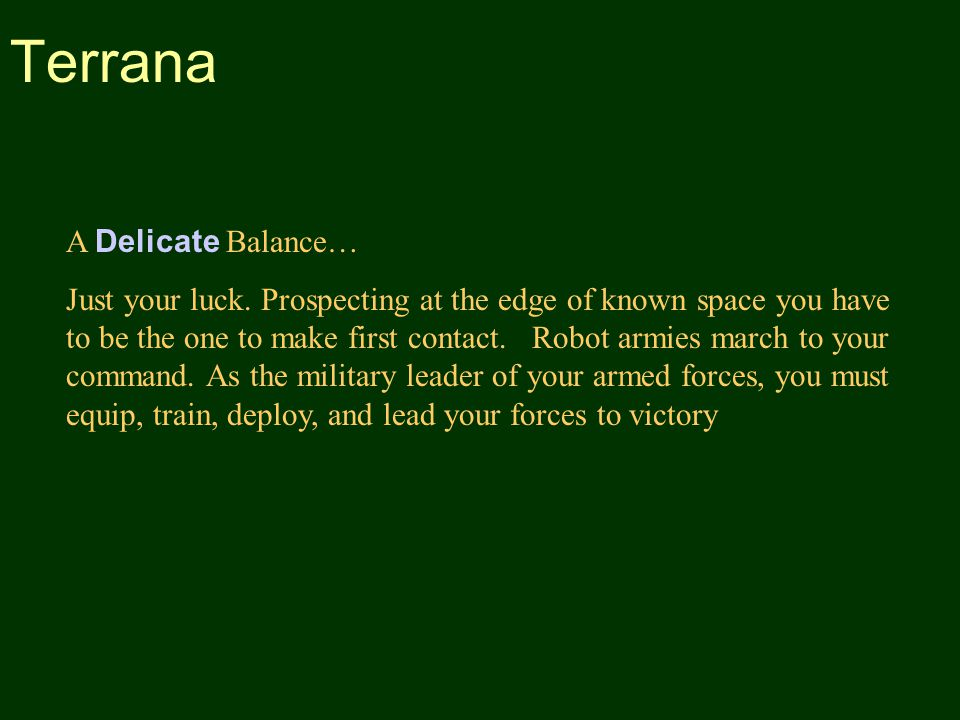 Terrana A Delicate Balance… Just your luck.