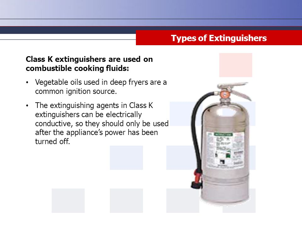 Class K extinguishers are used on combustible cooking fluids: Vegetable oils used in deep fryers are a common ignition source. The extinguishing agent