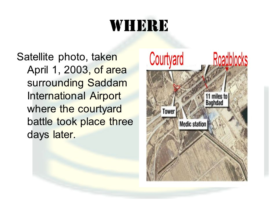Where Satellite photo, taken April 1, 2003, of area surrounding Saddam International Airport where the courtyard battle took place three days later.