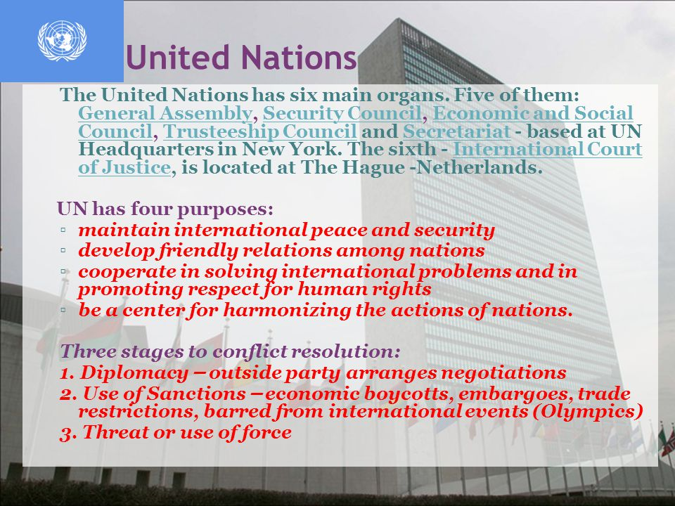 United Nations The United Nations has six main organs. Five of them: General Assembly, Security Council, Economic and Social Council, Trusteeship Coun