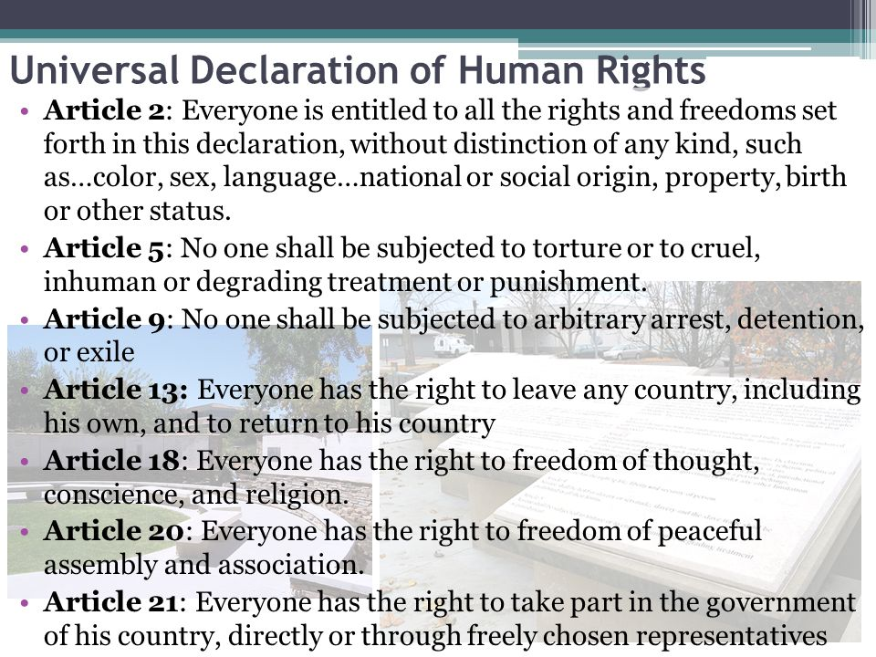 Universal Declaration of Human Rights Article 2: Everyone is entitled to all the rights and freedoms set forth in this declaration, without distinctio
