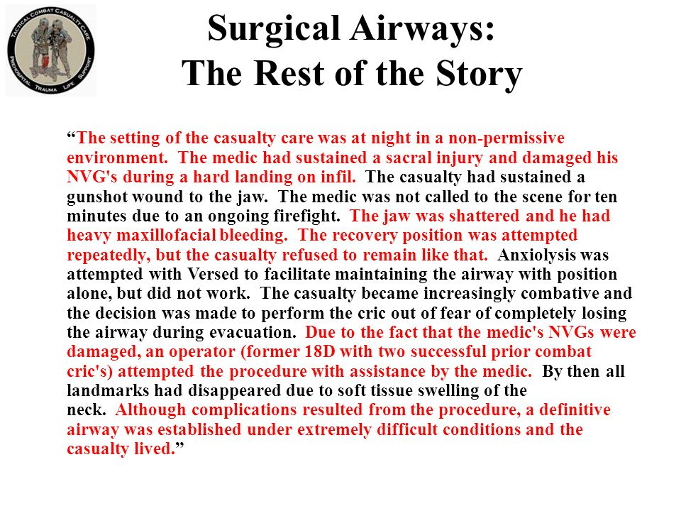 """Surgical Airways: The Rest of the Story """"The setting of the casualty care was at night in a non-permissive environment. The medic had sustained a sacr"""